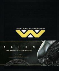 Alien: The Weyland-Yutani Report - Stephani Danelle Perry, S. D. Perry, Markus Pansegrau (ISBN: 9781608878666)