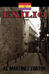 AC Martinez-Fortun - Exilio - AC Martinez-Fortun (ISBN: 9781608607174)