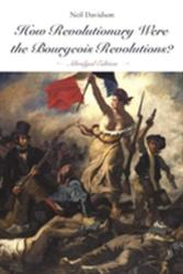 How Revolutionary Were the Bourgeois Revolutions? (ISBN: 9781608467310)