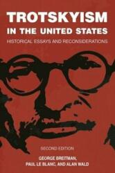 Trotskyism in the United States - Historical Essays and Reconsiderations (ISBN: 9781608466856)