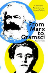 From Marx To Gramsci - Paul Le Blanc (ISBN: 9781608466238)