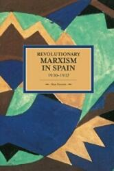 Revolutionary Marxism In Spain 1930-1937 - Alan Sennett (ISBN: 9781608464814)