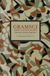 Gramsci and Languages - Unification, Diversity, Hegemony (ISBN: 9781608464135)