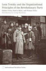 Leon Trotsky and the Organizational Principles of the Revolutionary Party (ISBN: 9781608463961)
