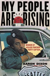 My People Are Rising - Memoir of a Black Panther Party Captain (ISBN: 9781608461783)