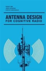 Antenna Design for Cognitive Radio (ISBN: 9781608079537)