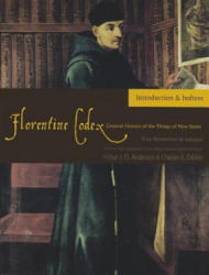 Florentine Codex, Introductory Volume - A General History of the Things of New Spain (ISBN: 9781607811565)