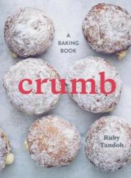 Crumb: A Baking Book (ISBN: 9781607748366)