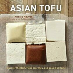 Asian Tofu - Andrea Nguyen (ISBN: 9781607740254)
