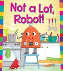 Not a Lot, Robot! (ISBN: 9781607535829)