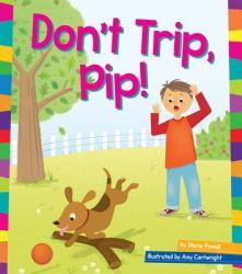 Don't Trip, Pip! (ISBN: 9781607535805)