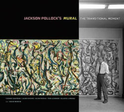 Jackson Pollock's Mural - The Transitional Moment (ISBN: 9781606063231)