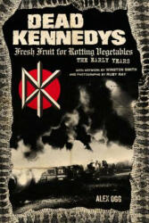 Dead Kennedys - Winston Smith, Alex Ogg (ISBN: 9781604864892)