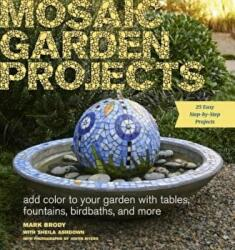 Mosaic Garden Projects - Mark Brody, Sheila Ashdown (ISBN: 9781604694871)