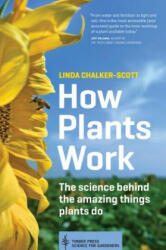 How Plants Work - The Science Behind the Amazing Things Plants Do (ISBN: 9781604693386)