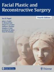 Facial Plastic and Reconstructive Surgery - Ira D. Papel, John L. Frodel, G. Richard Holt, Wayne F. Larrabee, Nathan E. Nachlas, Stephen S. Park, Jonathan M. Sykes, Dean M. Toriumi (ISBN: 9781604068481)