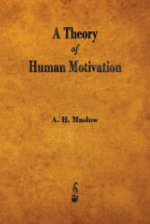 Theory of Human Motivation - Abraham H Maslow (ISBN: 9781603865784)