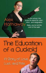 Education of a Cuckold - Alex Hathaway (ISBN: 9781603815444)