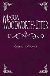 Maria Woodworth-Etter: Collected Works (ISBN: 9781603748346)