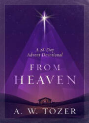 From Heaven: A 28-Day Advent Devotional (ISBN: 9781600668029)