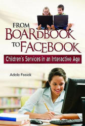 From Boardbook to Facebook - Adele M Fasick (ISBN: 9781598844689)