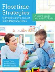 Floortime Strategies to Promote Development in Children and Teens (ISBN: 9781598577341)