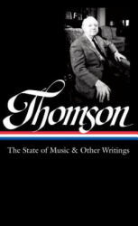 Virgil Thomson: The State of Music Other Writings: Library of America #277 (ISBN: 9781598534672)