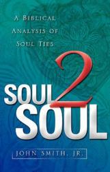 Soul 2 Soul - Smith, John, Jr (ISBN: 9781597811705)