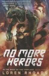 No More Heroes: In the Wake of the Templars Book Three (ISBN: 9781597808309)