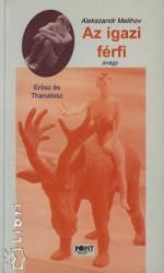 Az igazi férfi avagy Erósz és Thanatosz (1999)