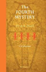 The Fourth Mystery: Birth and Death (ISBN: 9781597312097)