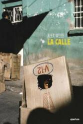 Alex Webb: La Calle - Alex Webb (ISBN: 9781597113717)