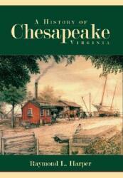 A History of Chesapeake Virginia (ISBN: 9781596293519)