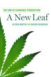 A New Leaf: The End of Cannabis Prohibition (ISBN: 9781595589200)
