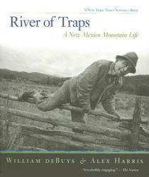 River of Traps: A New Mexico Mountain Life (ISBN: 9781595340351)
