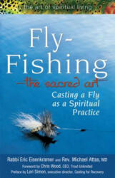 Fly Fishingathe Sacred Art: Casting a Fly as Spiritual Practice (ISBN: 9781594732997)