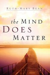 The Mind Does Matter (ISBN: 9781594678929)