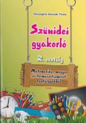 DIÓSZEGINÉ NANSZÁK TIMEA - SZÜNIDEI GYAKORLÓ 2. OSZTÁLY (ISBN: 9789635969388)
