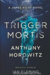 TRIGGER MORTIS /JAMES BOND 007/ (ISBN: 9781409159148)