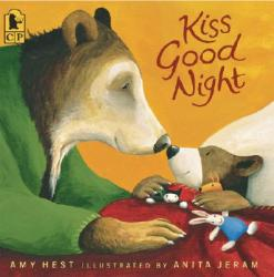 Kiss Good Night - Amy Hest, Anita Jeram (2006)