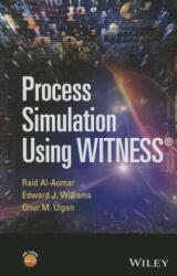 Process Simulation Using WITNESS - Including Lean and Six-Sigma Applications (2015)
