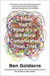 I Think You'll Find it's a Bit More Complicated Than That (2015)