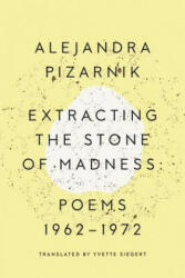 Extracting the Stone of Madness: Poems 1962 - 1972 (2016)