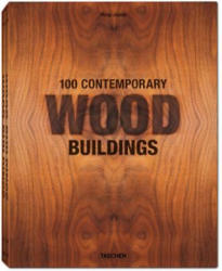 100 Contemporary Wood Buildings - Philip Jodidio (2015)