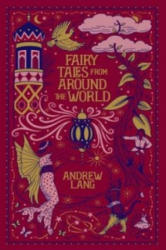 Fairy Tales from Around the World (Barnes & Noble Collectible Classics: Omnibus Edition) - Andrew Lang (2014)