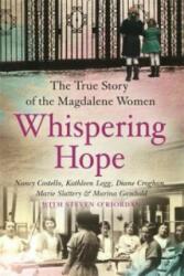 Whispering Hope - The Heart-Breaking True Story of the Magdalene Women (2015)