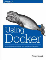 Using Docker - Adrian Mouat (2015)