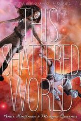 This Shattered World - Amie Kaufman (2015)