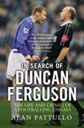 In Search of Duncan Ferguson - The Life and Crimes of a Footballing Enigma (2015)