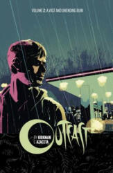 Outcast by Kirkman Azaceta Volume 2: A Vast and Unending Ruin (2015)